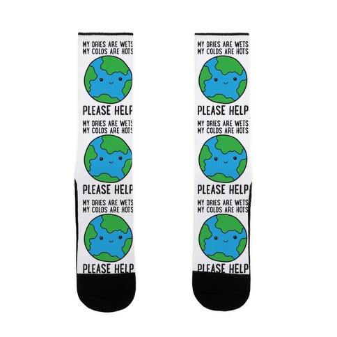 My Dries Are Wets, My Colds Are Hots, Please Help - Earth Sock