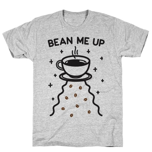 Bean Me Up T-Shirt