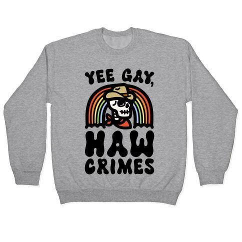 Yee Gay Haw Crimes Pullover