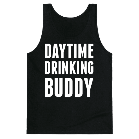 Daytime Drinking Buddy Tank Top