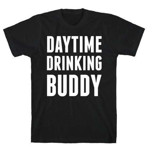 Daytime Drinking Buddy T-Shirt