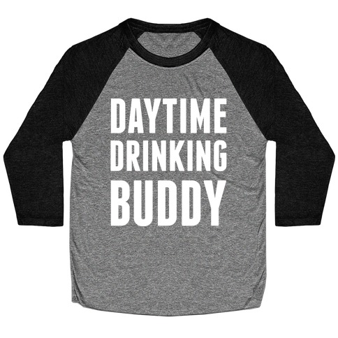 Daytime Drinking Buddy Baseball Tee