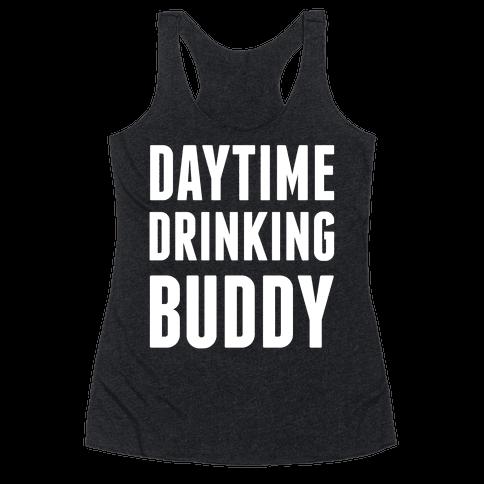 Daytime Drinking Buddy Racerback Tank Top