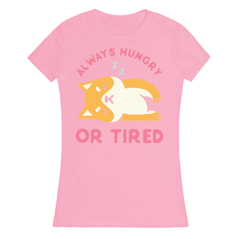 Always Hungry or Tired Shiba Inu Womens T-Shirt