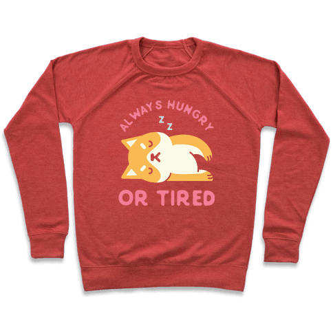 Always Hungry or Tired Shiba Inu Pullover