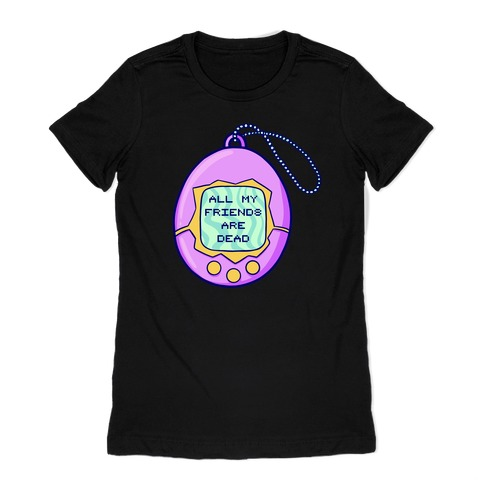 All My Friends Are Dead 90's Toy Womens T-Shirt