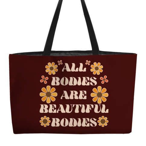 All Bodies Are Beautiful Bodies Weekender Tote