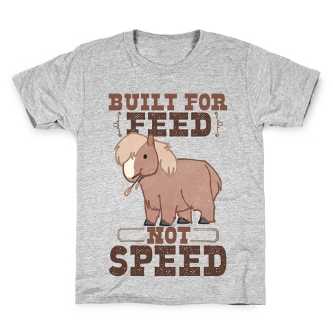 Built For Feed Not Speed Kids T-Shirt