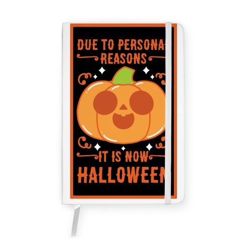 Due To Personal Reasons It Is Now Halloween Pumpkin (Orange) Notebook