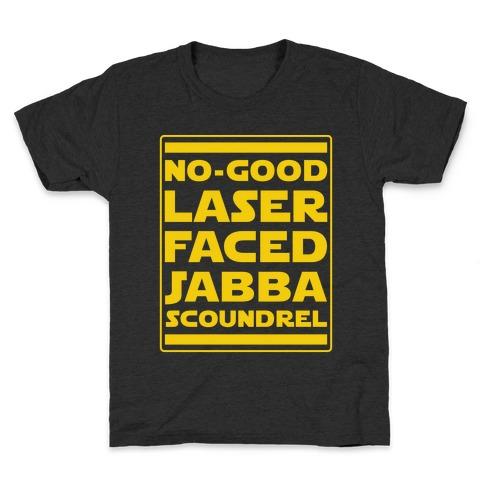 No-GoodLaser Faced Jabba Scoundrel Kids T-Shirt