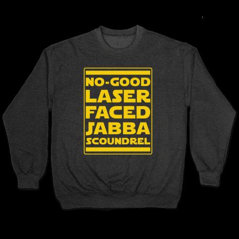 No-GoodLaser Faced Jabba Scoundrel Pullover