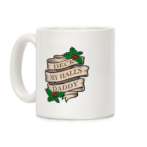 Deck My Halls Daddy Coffee Mug