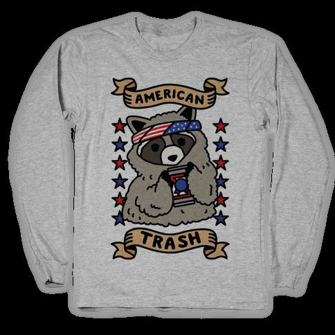 American Trash Long Sleeve T-Shirt