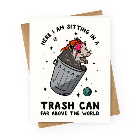 Here I am Sitting in a Trash Can Far Above the World Opossum Greeting Card