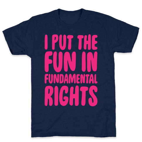 I Put The Fun In Fundamental Rights White Print Mens T-Shirt