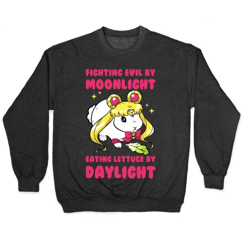 Fighting Evil By Moonlight Eating Lettuce By Daylight Pullover