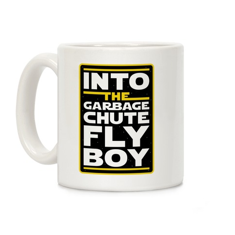Into The Garbage Chute Fly Boy Coffee Mug