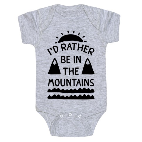 I'd Rather Be In The Mountains Baby Onesy