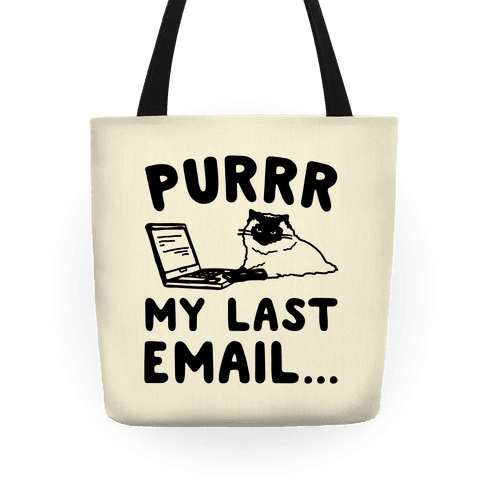 Purrr My Last Email Cat Parody Tote