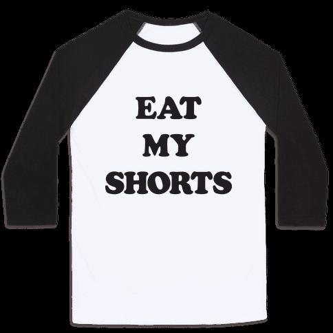 Eat My Shorts Baseball Tee