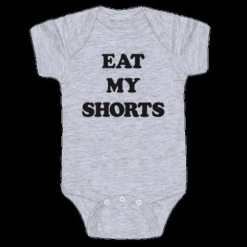 Eat My Shorts Baby Onesy