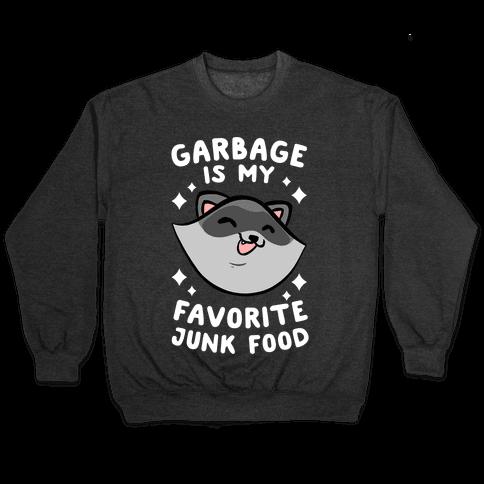 Garbage Is My Favorite Junk Food Pullover