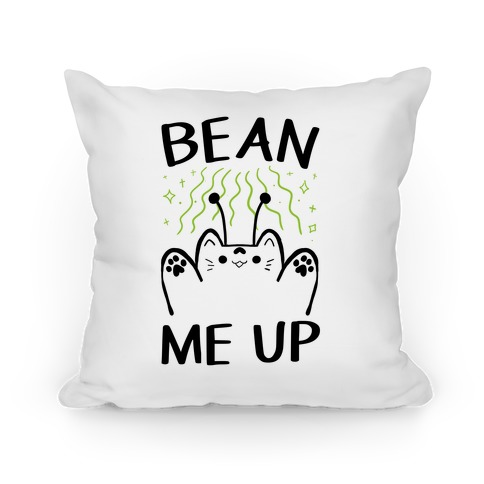 Bean Me Up Pillow