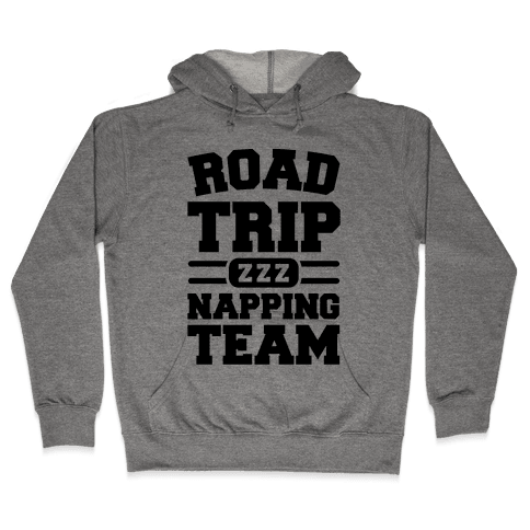 Road Trip Napping Team Hooded Sweatshirt