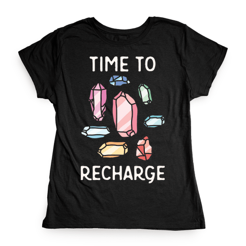 Time To Recharge Womens T-Shirt