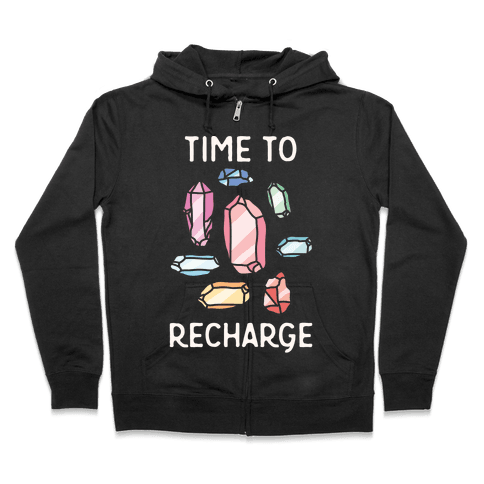 Time To Recharge Zip Hoodie