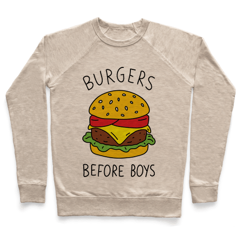 Burgers Before Boys Pullover