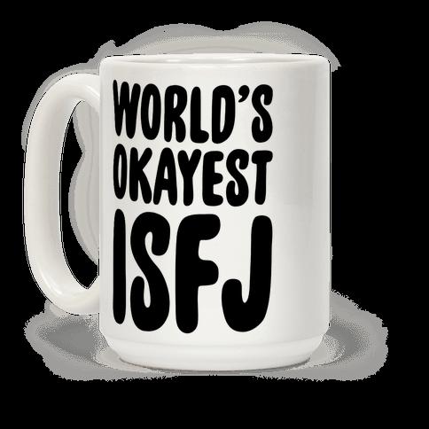 World's Okayest ISFJ Coffee Mug