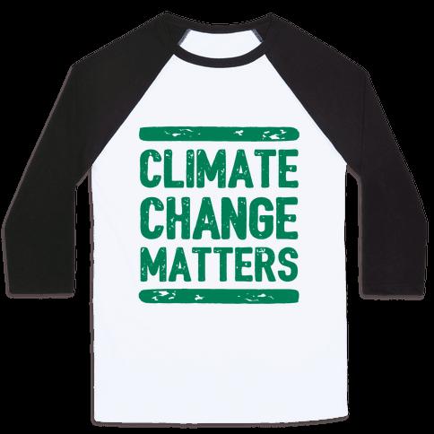 Climate Change Matters Baseball Tee