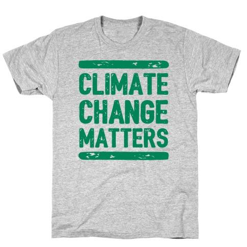 Climate Change Matters T-Shirt