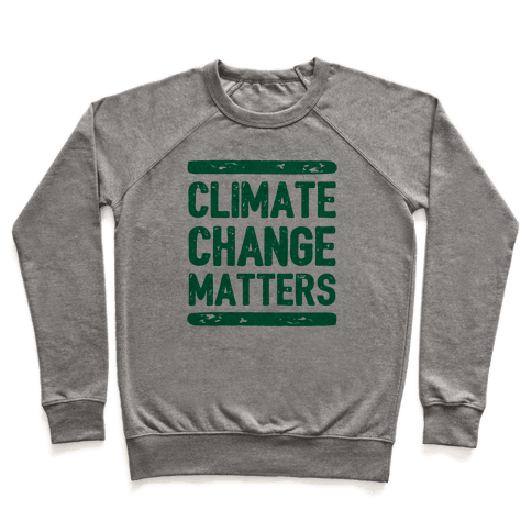 Climate Change Matters Pullover