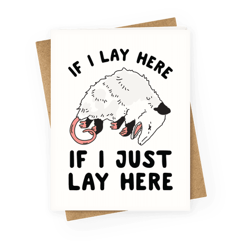 If I Lay Here If I Just Lay Here Opossum Greeting Card