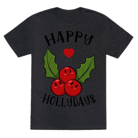 Happy Hollydays T-Shirt