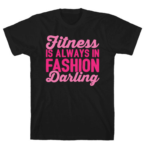 Fitness Is Always In Fashion Darling White Print Mens T-Shirt