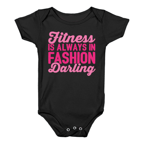 Fitness Is Always In Fashion Darling White Print Baby Onesy
