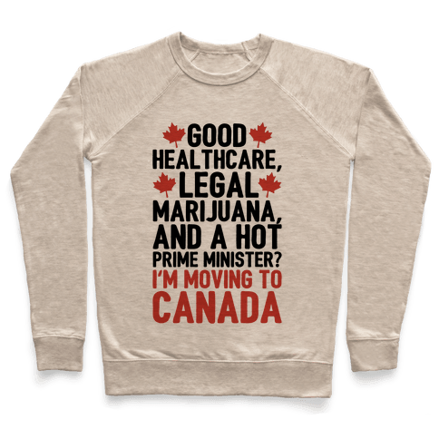 I'm Moving To Canada  Pullover