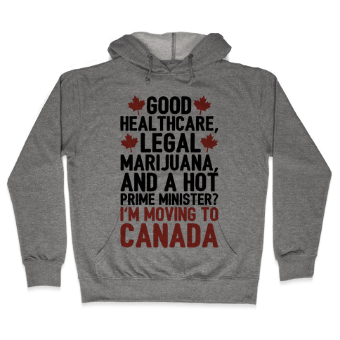 I'm Moving To Canada  Hooded Sweatshirt