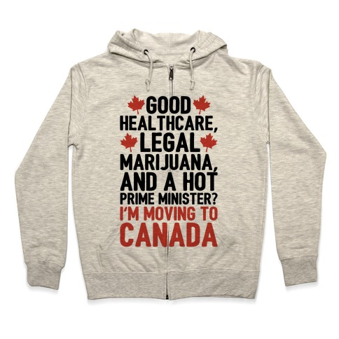I'm Moving To Canada Zip Hoodie