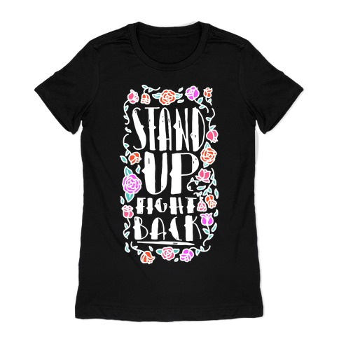 Stand Up Fight Back Womens T-Shirt