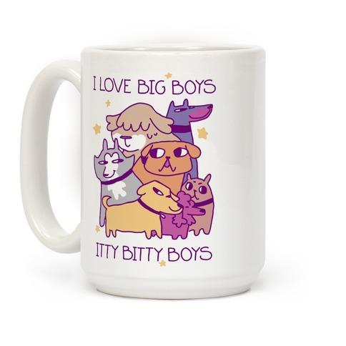 I Love Big Boys, Itty Bitty Boys (Dogs) Coffee Mug