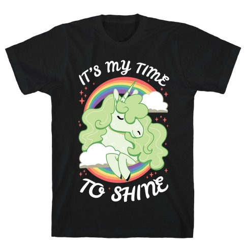 It's My Time To Shine  T-Shirt
