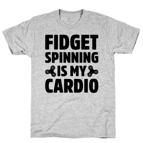 Fidget Spinning Is My Cardio Mens T-Shirt