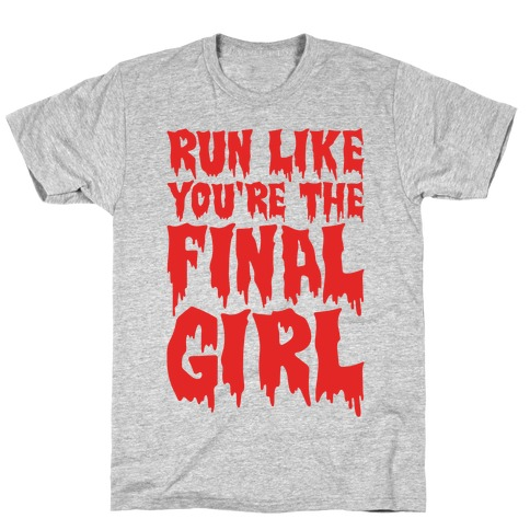 Run Like You're The Final Girl T-Shirt