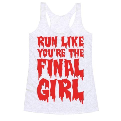 Run Like You're The Final Girl Racerback Tank Top