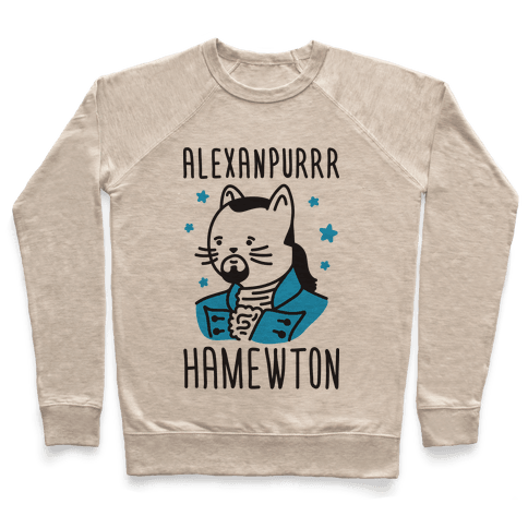 Alexanpurrr Hamewton Parody Pullover