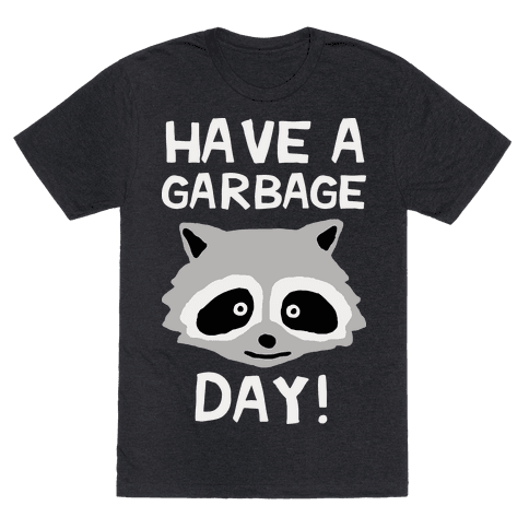 Have A Garbage Day Raccoon Mens T-Shirt